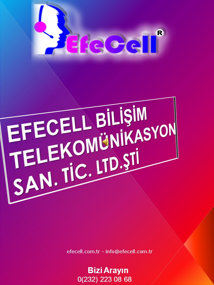 EFECELL BİLİŞİM TELEKOMÜNİKASYON SAN. TİC. LTD.ŞTİ