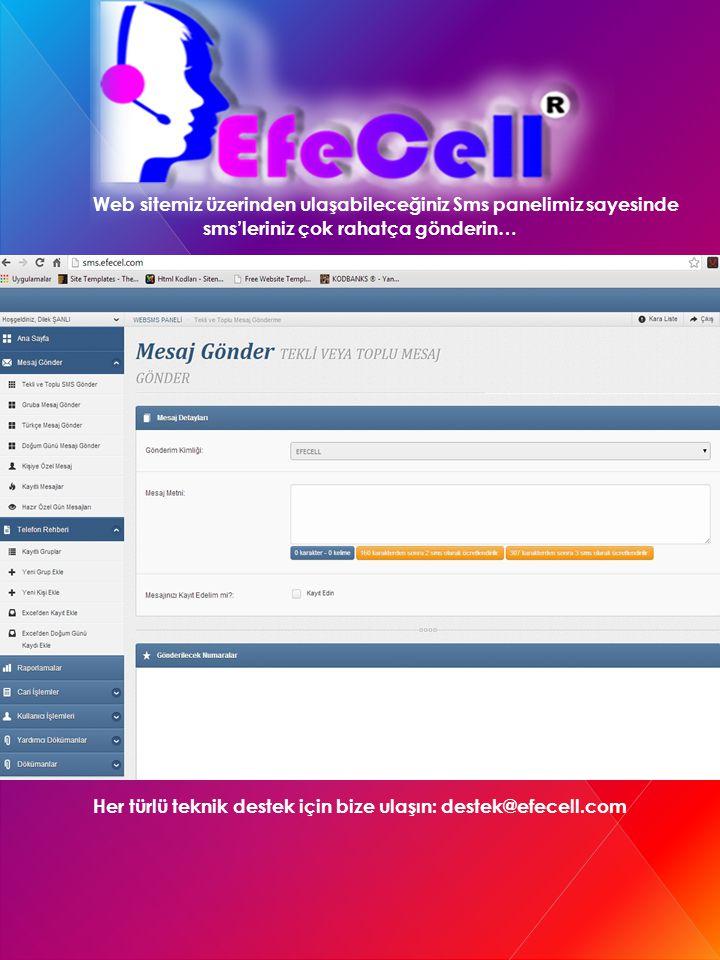 Her türlü teknik destek için bize ulaşın: destek@efecell.com