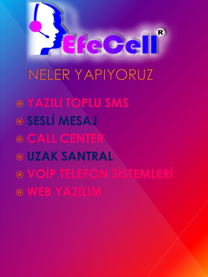 NELER YAPIYORUZ YAZILI TOPLU SMS SESLİ MESAJ CALL CENTER UZAK SANTRAL