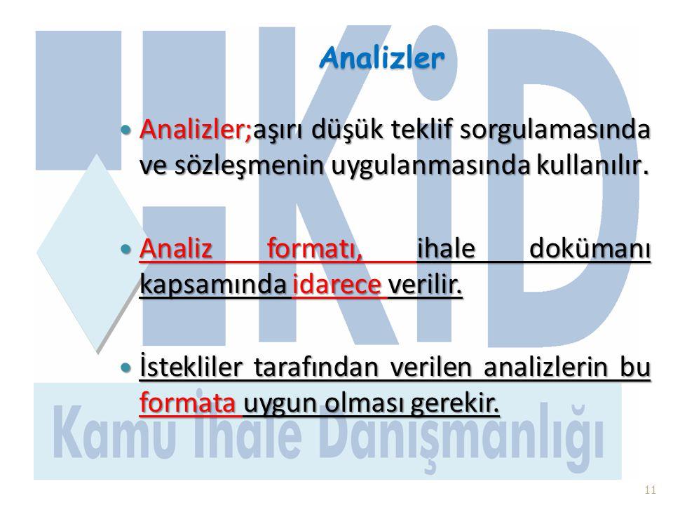 Analizler Analizler;aşırı düşük teklif sorgulamasında ve sözleşmenin uygulanmasında kullanılır.