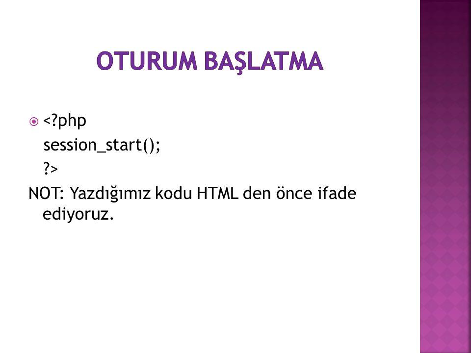 Oturum başlatma < php session_start(); >