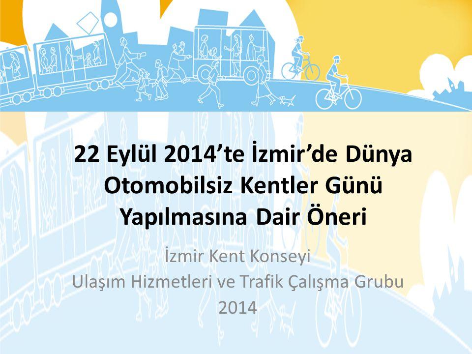 İzmir Kent Konseyi Ulaşım Hizmetleri ve Trafik Çalışma Grubu 2014