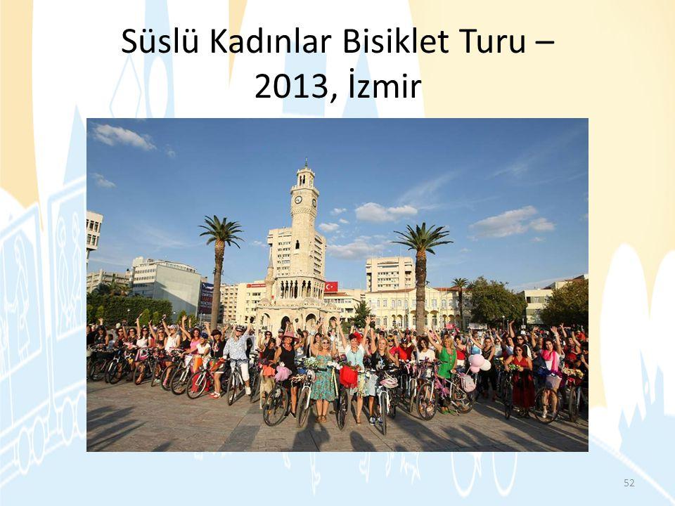 Süslü Kadınlar Bisiklet Turu – 2013, İzmir