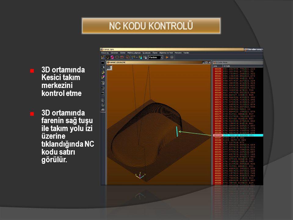 NC KODU KONTROLÜ 3D ortamında Kesici takım merkezini kontrol etme