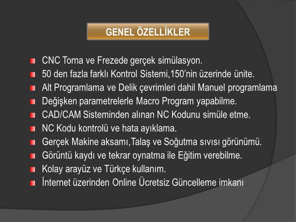 CNC Torna ve Frezede gerçek simülasyon.