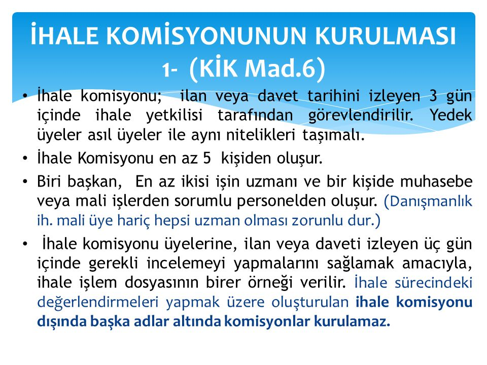 İHALE KOMİSYONUNUN KURULMASI 1- (KİK Mad.6)