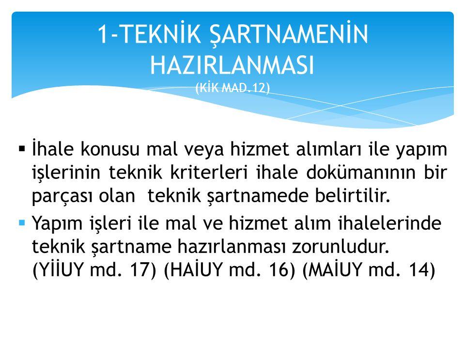 1-TEKNİK ŞARTNAMENİN HAZIRLANMASI (KİK MAD.12)