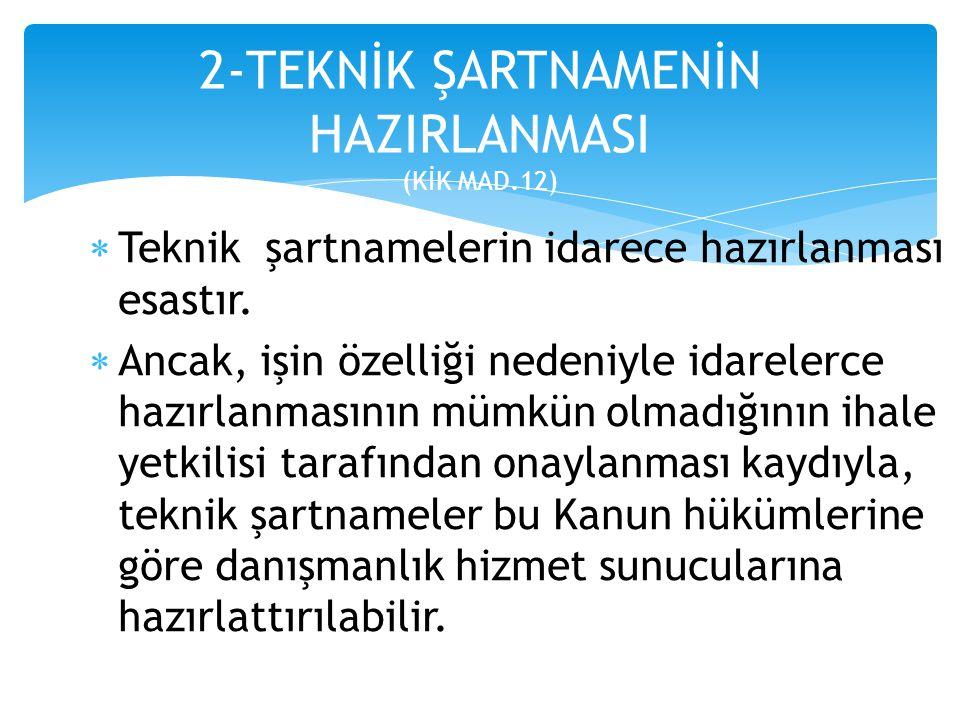 2-TEKNİK ŞARTNAMENİN HAZIRLANMASI (KİK MAD.12)