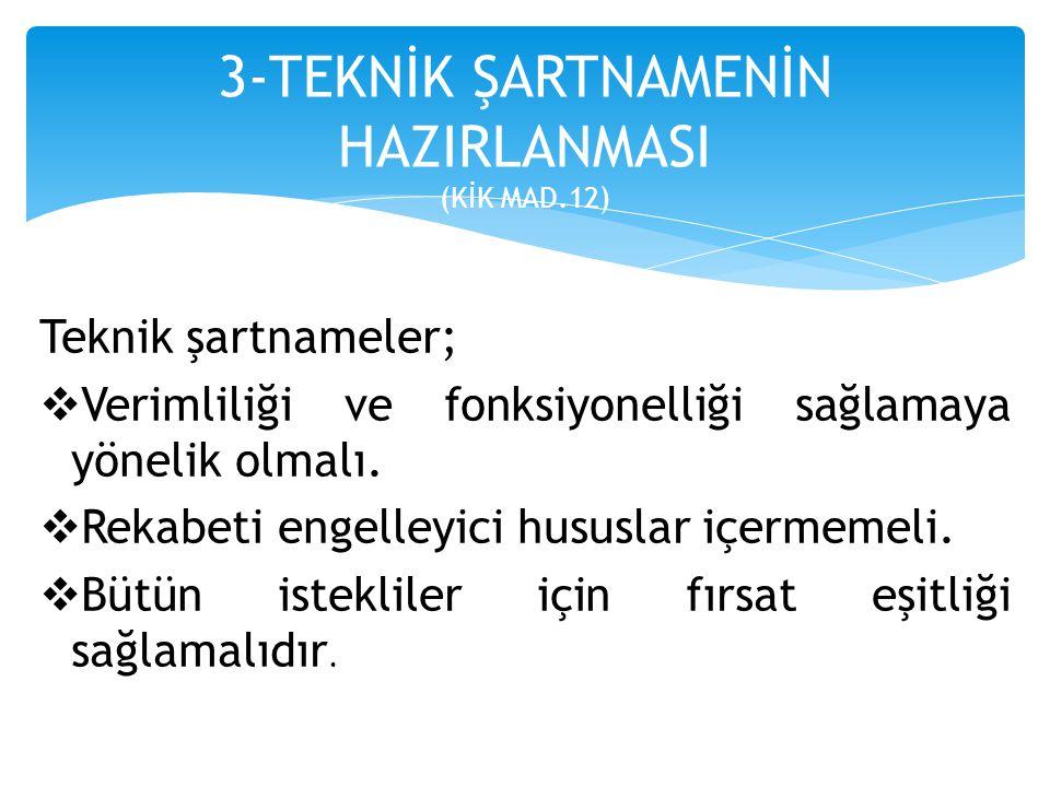 3-TEKNİK ŞARTNAMENİN HAZIRLANMASI (KİK MAD.12)
