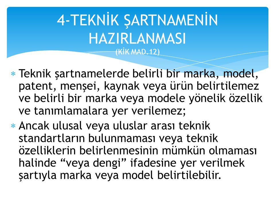 4-TEKNİK ŞARTNAMENİN HAZIRLANMASI (KİK MAD.12)