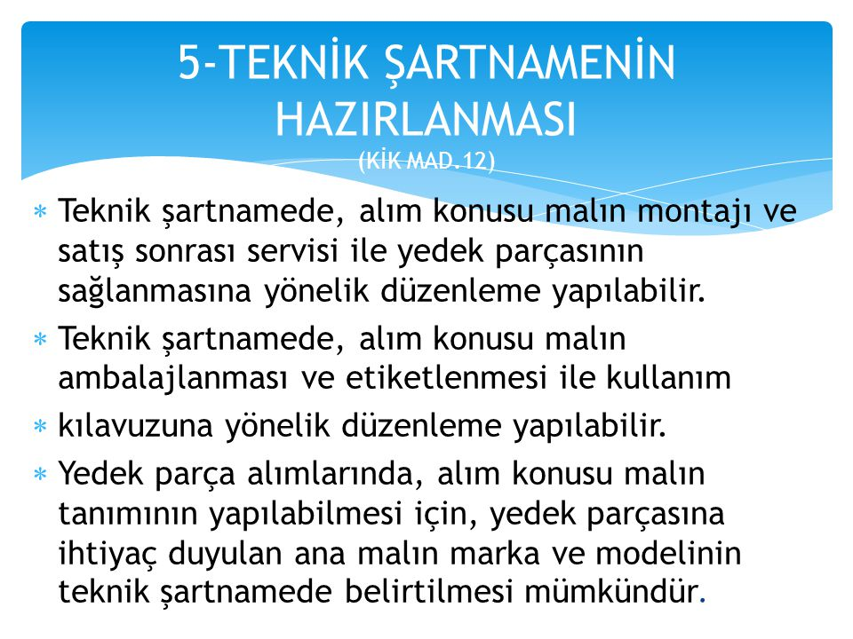 5-TEKNİK ŞARTNAMENİN HAZIRLANMASI (KİK MAD.12)