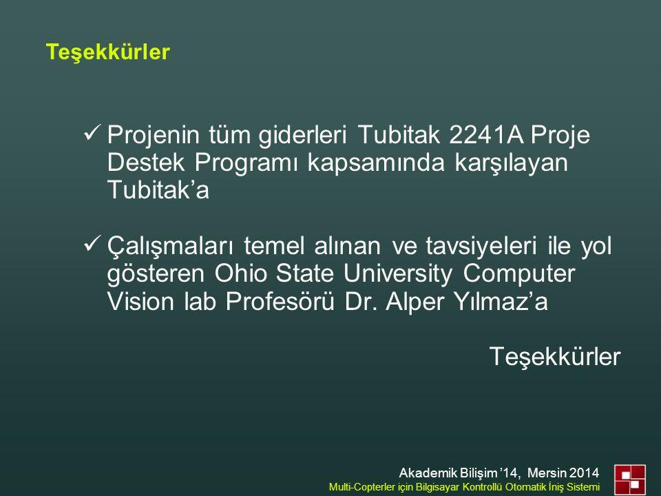 Teşekkürler Projenin tüm giderleri Tubitak 2241A Proje Destek Programı kapsamında karşılayan Tubitak'a.