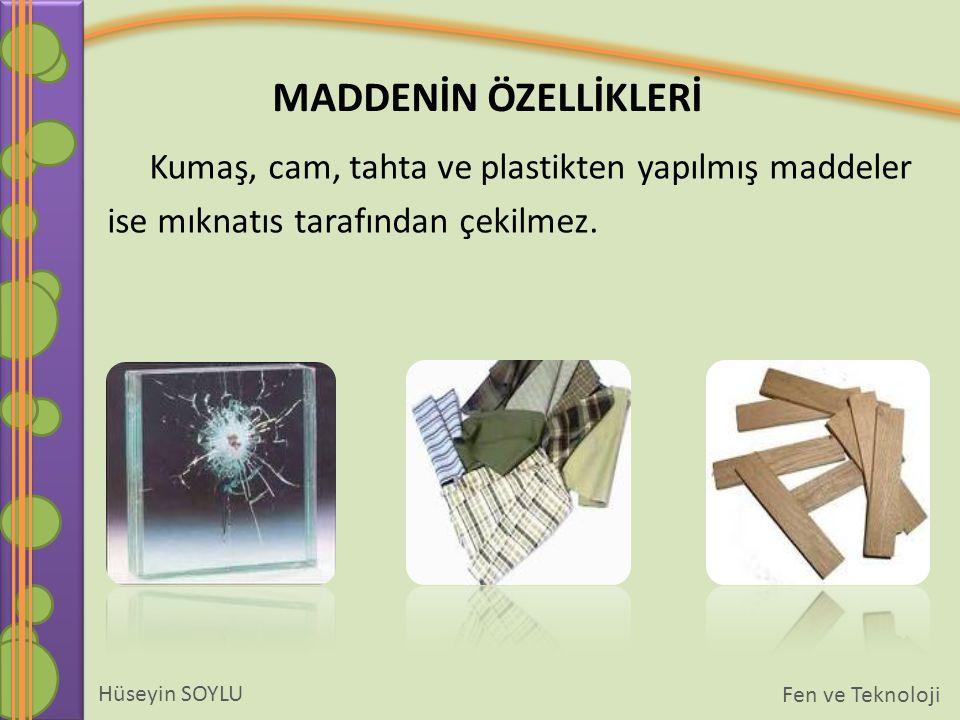Kumaş, cam, tahta ve plastikten yapılmış maddeler