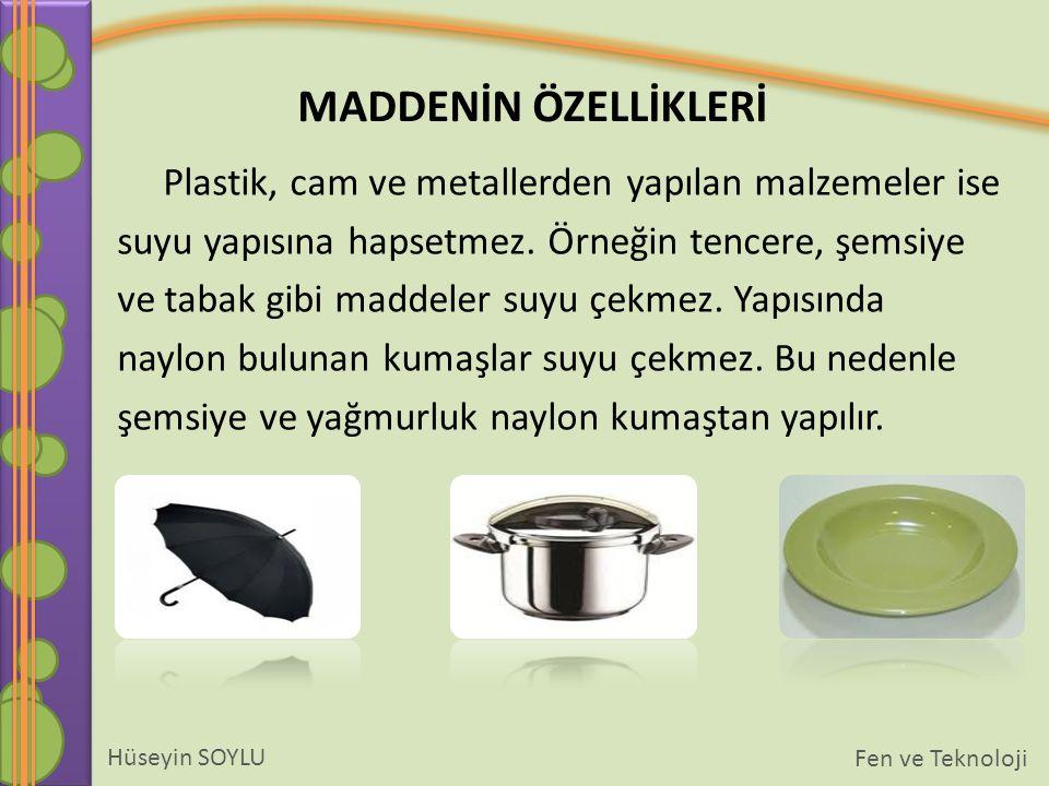 Plastik, cam ve metallerden yapılan malzemeler ise