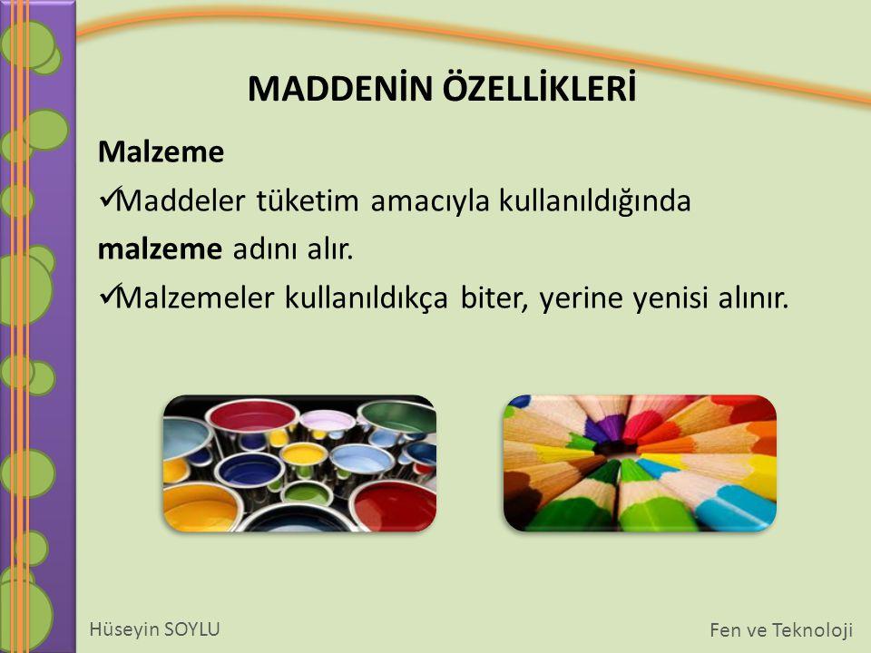 Malzeme Maddeler tüketim amacıyla kullanıldığında.