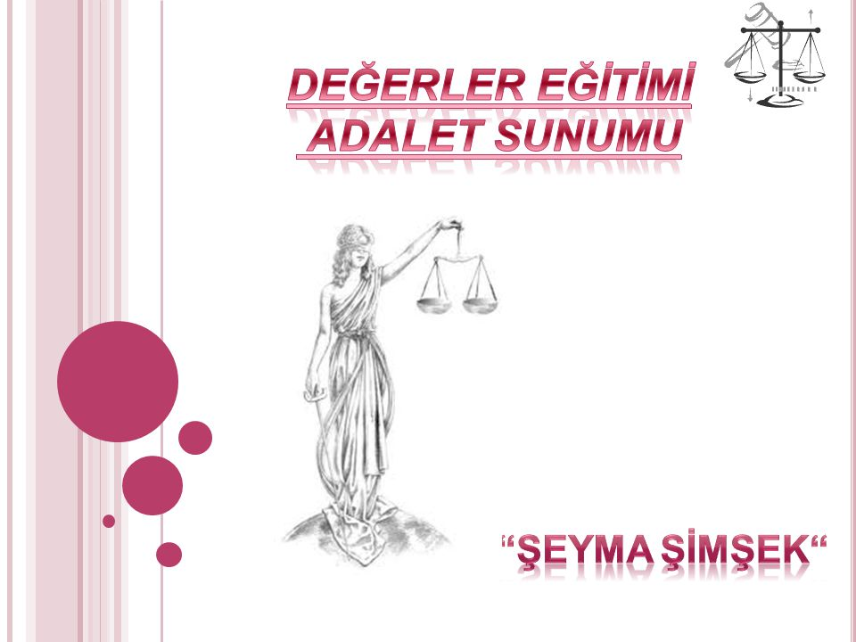 DEĞERLER EĞİTİMİ ADALET SUNUMU