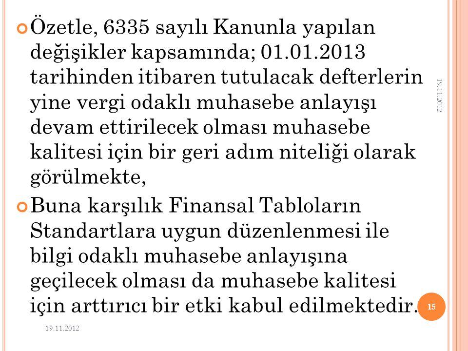 Özetle, 6335 sayılı Kanunla yapılan değişikler kapsamında; 01. 01