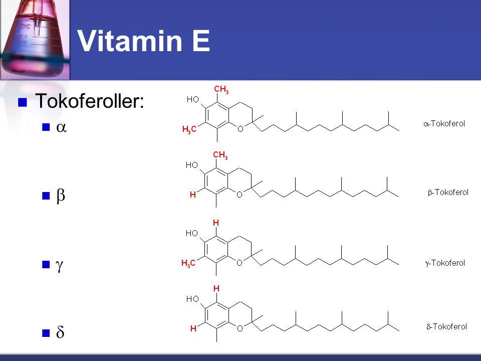 Vitamin E Tokoferoller: a b g d