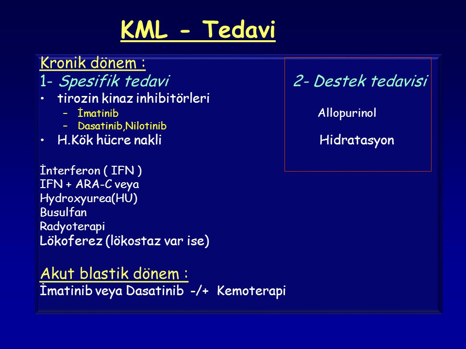 KML - Tedavi Kronik dönem : 1- Spesifik tedavi 2- Destek tedavisi