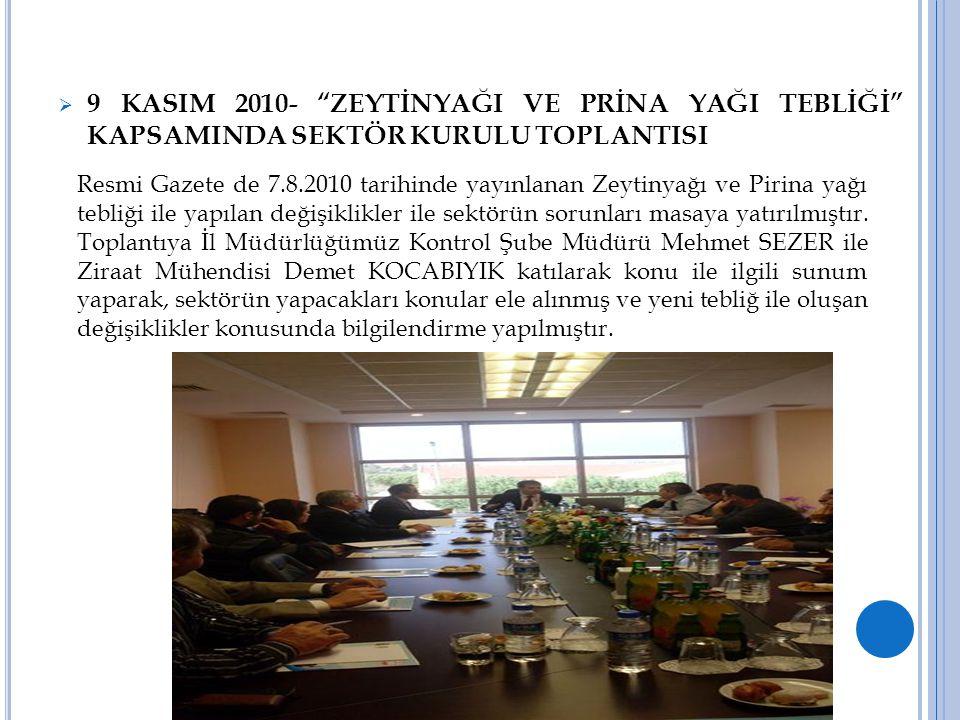 9 KASIM 2010- ZEYTİNYAĞI VE PRİNA YAĞI TEBLİĞİ KAPSAMINDA SEKTÖR KURULU TOPLANTISI