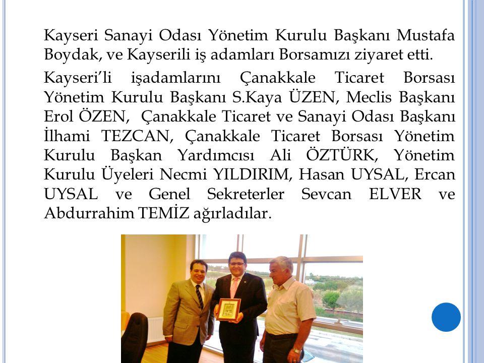 Kayseri Sanayi Odası Yönetim Kurulu Başkanı Mustafa Boydak, ve Kayserili iş adamları Borsamızı ziyaret etti.