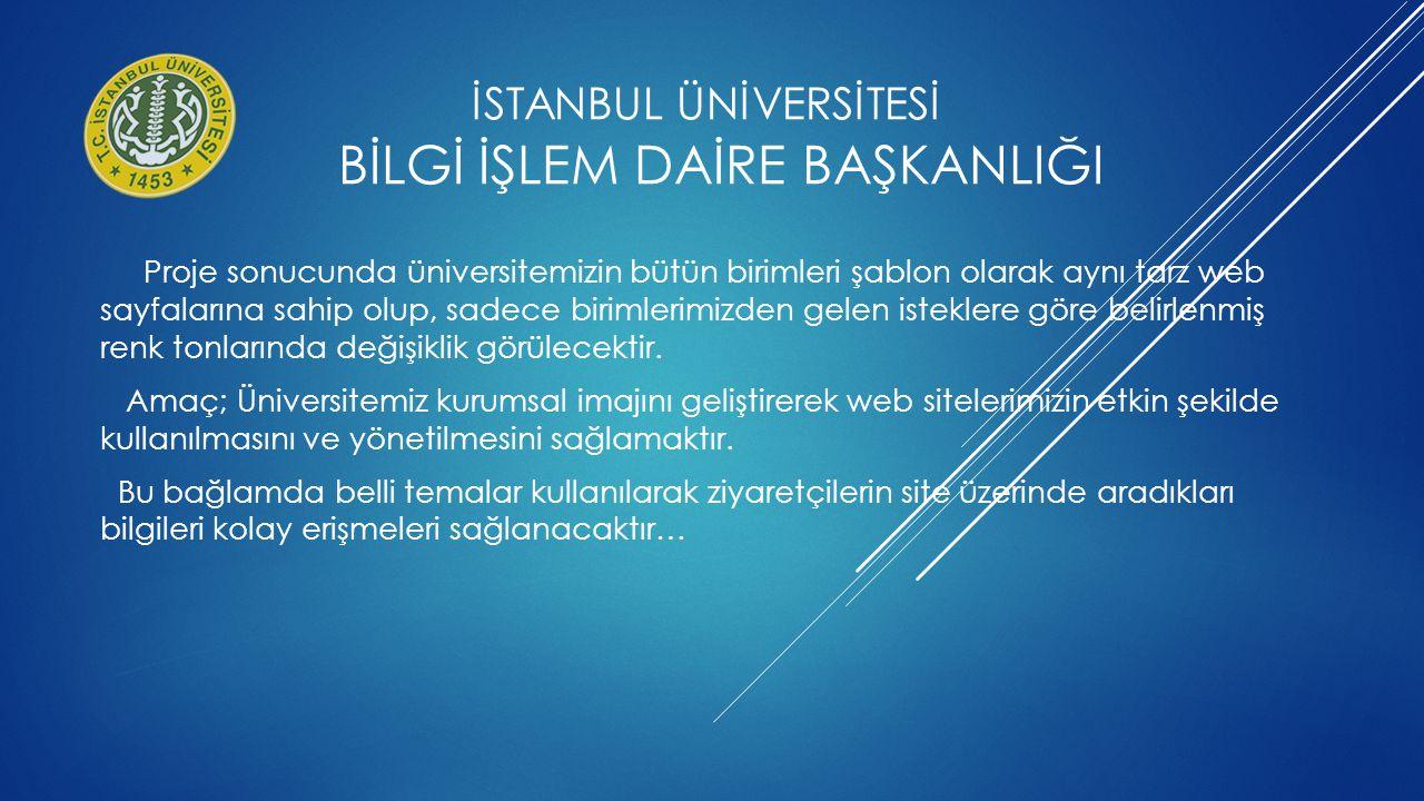 İstanbul ÜNİVERSİTESİ BİLGİ İŞLEM DAİRE BAŞKANLIĞI