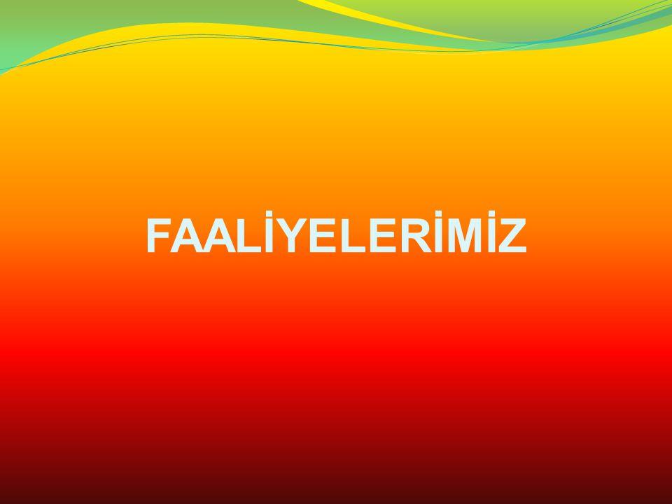 FAALİYELERİMİZ