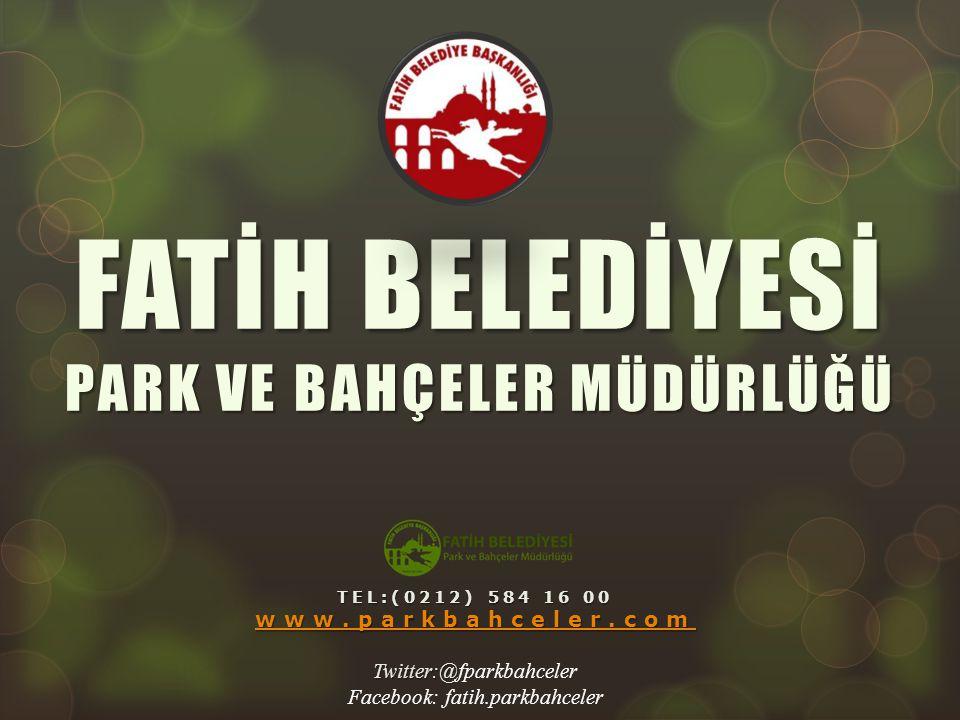 FATİH BELEDİYESİ PARK VE BAHÇELER MÜDÜRLÜĞÜ www.parkbahceler.com