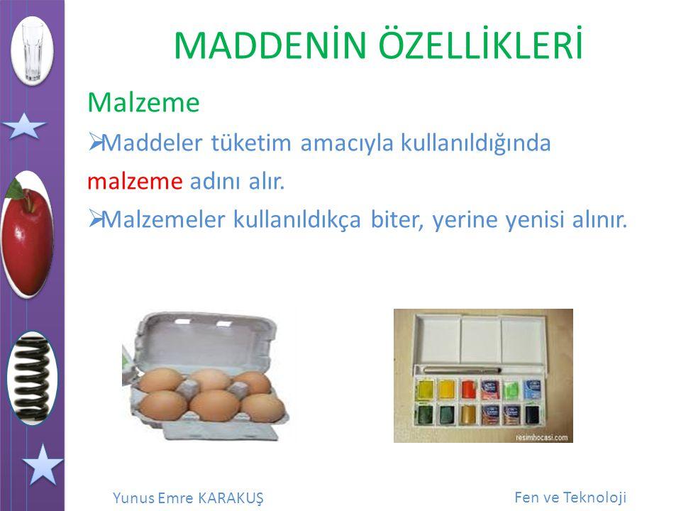 Malzeme Maddeler tüketim amacıyla kullanıldığında malzeme adını alır.