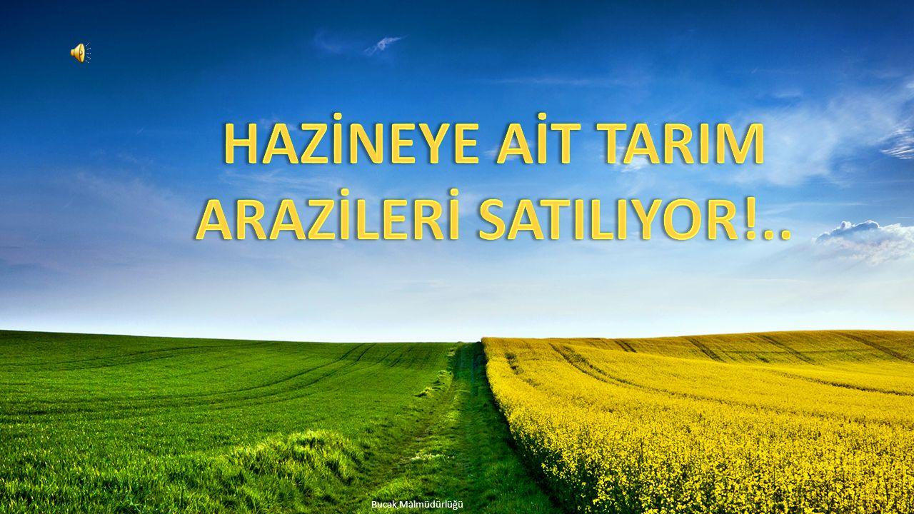 HAZİNEYE AİT TARIM ARAZİLERİ SATILIYOR!..
