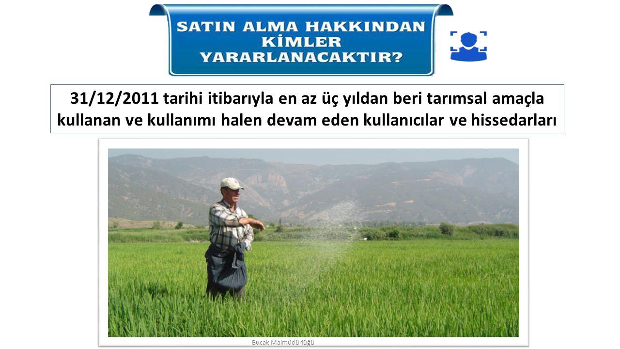 31/12/2011 tarihi itibarıyla en az üç yıldan beri tarımsal amaçla kullanan ve kullanımı halen devam eden kullanıcılar ve hissedarları