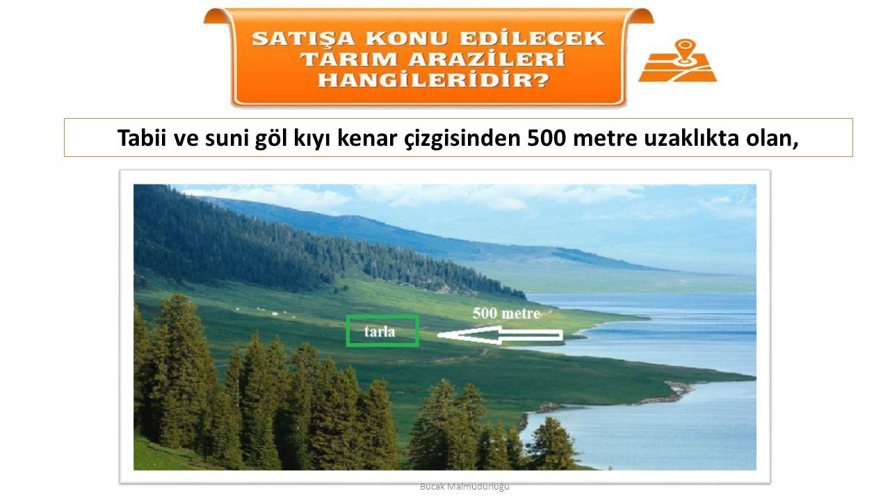 Tabii ve suni göl kıyı kenar çizgisinden 500 metre uzaklıkta olan,