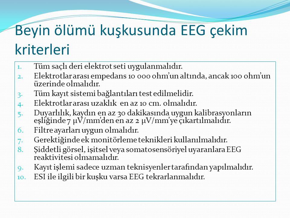 Beyin ölümü kuşkusunda EEG çekim kriterleri