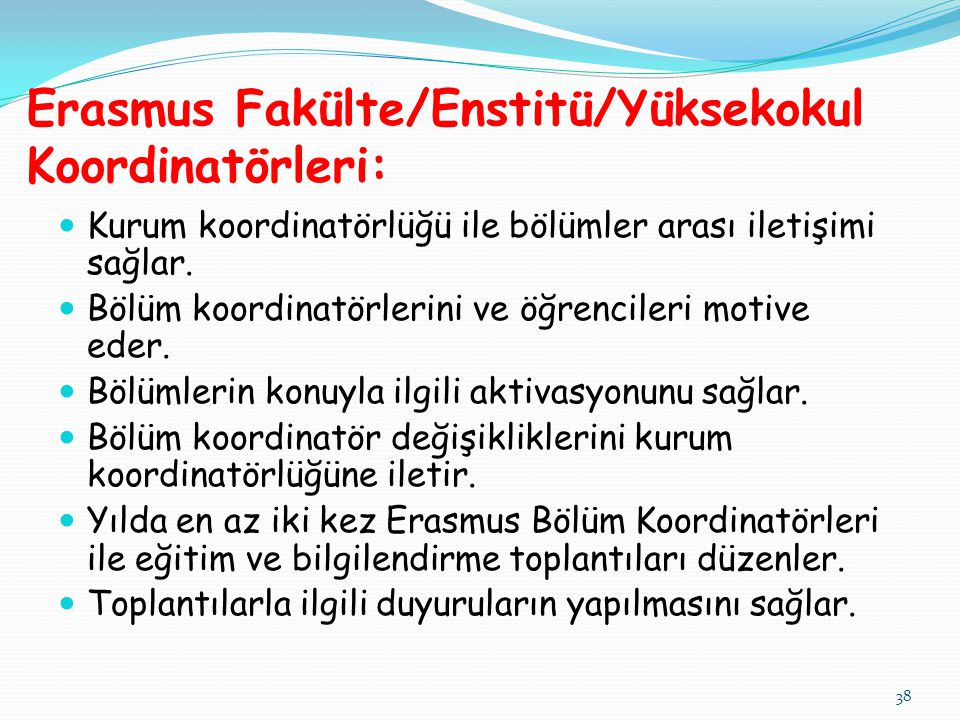 Erasmus Fakülte/Enstitü/Yüksekokul Koordinatörleri: