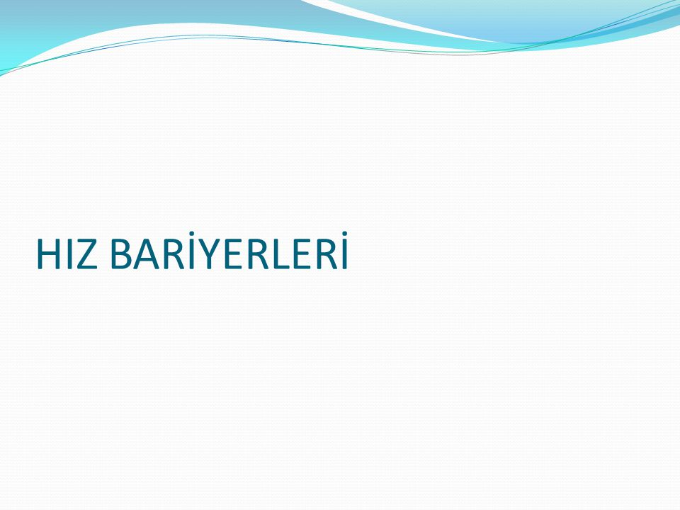 HIZ BARİYERLERİ
