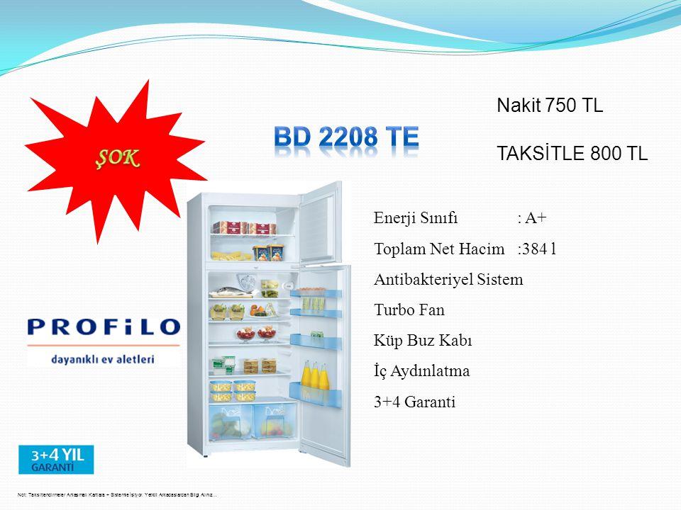 BD 2208 TE ŞOK Nakit 750 TL TAKSİTLE 800 TL Enerji Sınıfı : A+