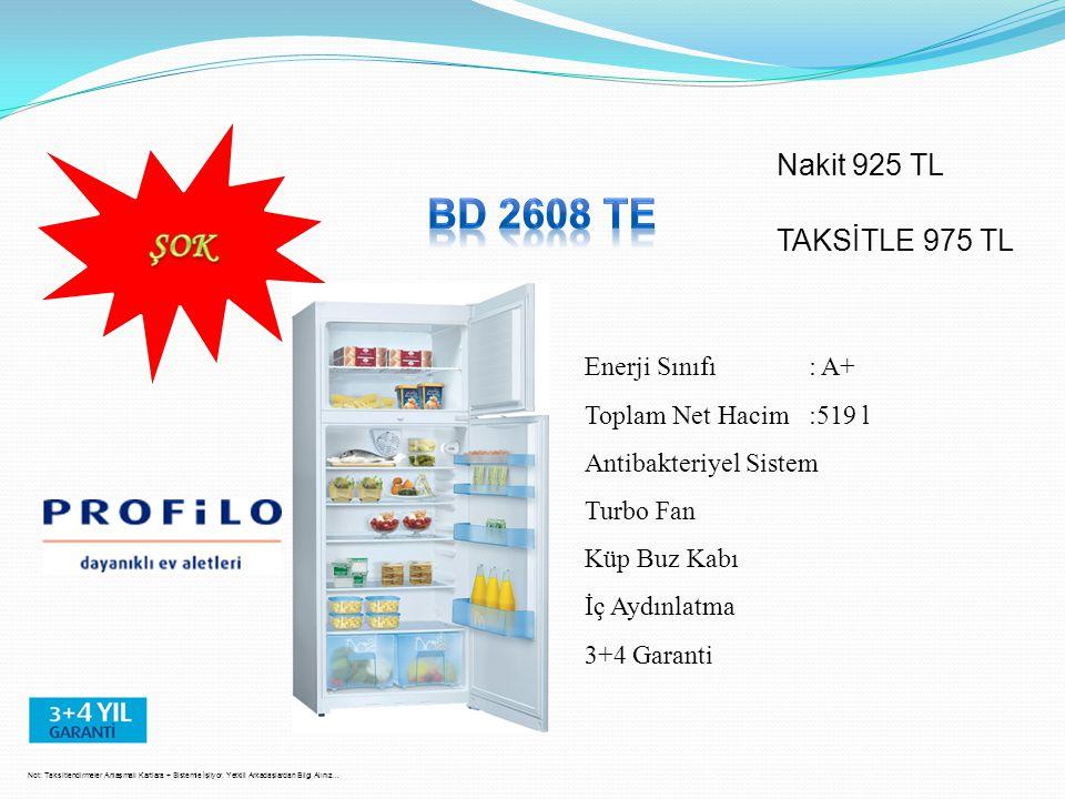 BD 2608 TE ŞOK Nakit 925 TL TAKSİTLE 975 TL Enerji Sınıfı : A+