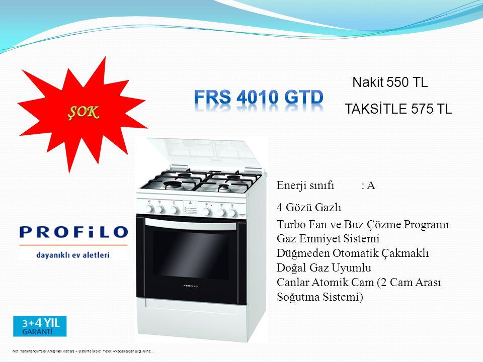 FRS 4010 GTD ŞOK Nakit 550 TL TAKSİTLE 575 TL Enerji sınıfı : A