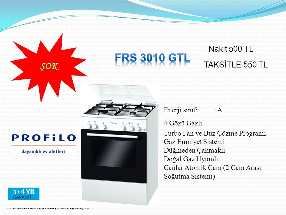 FRS 3010 GTL ŞOK Nakit 500 TL TAKSİTLE 550 TL Enerji sınıfı : A