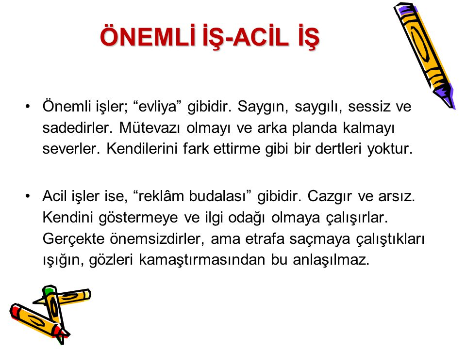 ÖNEMLİ İŞ-ACİL İŞ