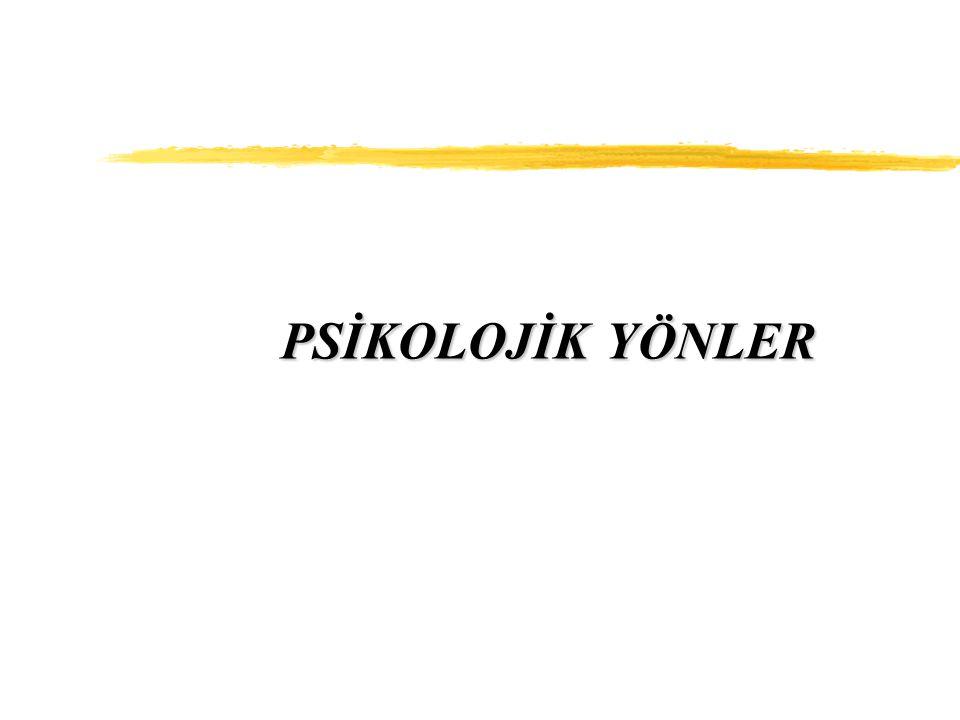 PSİKOLOJİK YÖNLER