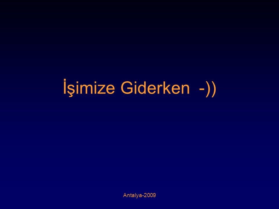 İşimize Giderken -)) Antalya-2009