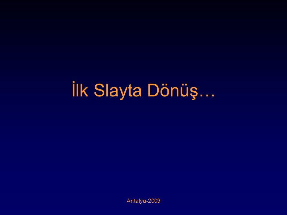 İlk Slayta Dönüş… Antalya-2009