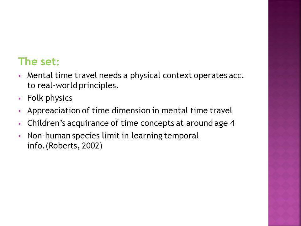 * 16/07/96. The set: Mental time travel needs a physical context operates acc. to real-world principles.