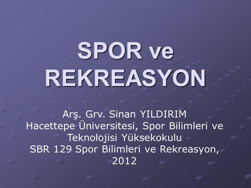 SPOR ve REKREASYON Arş. Grv. Sinan YILDIRIM