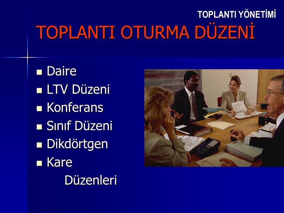 TOPLANTI OTURMA DÜZENİ