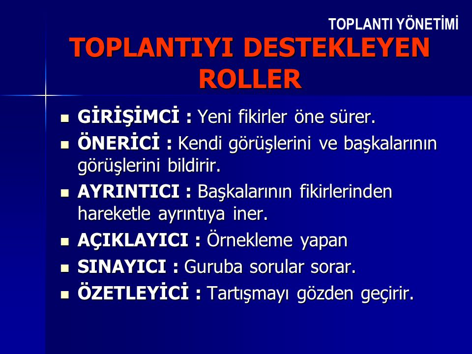 TOPLANTIYI DESTEKLEYEN ROLLER