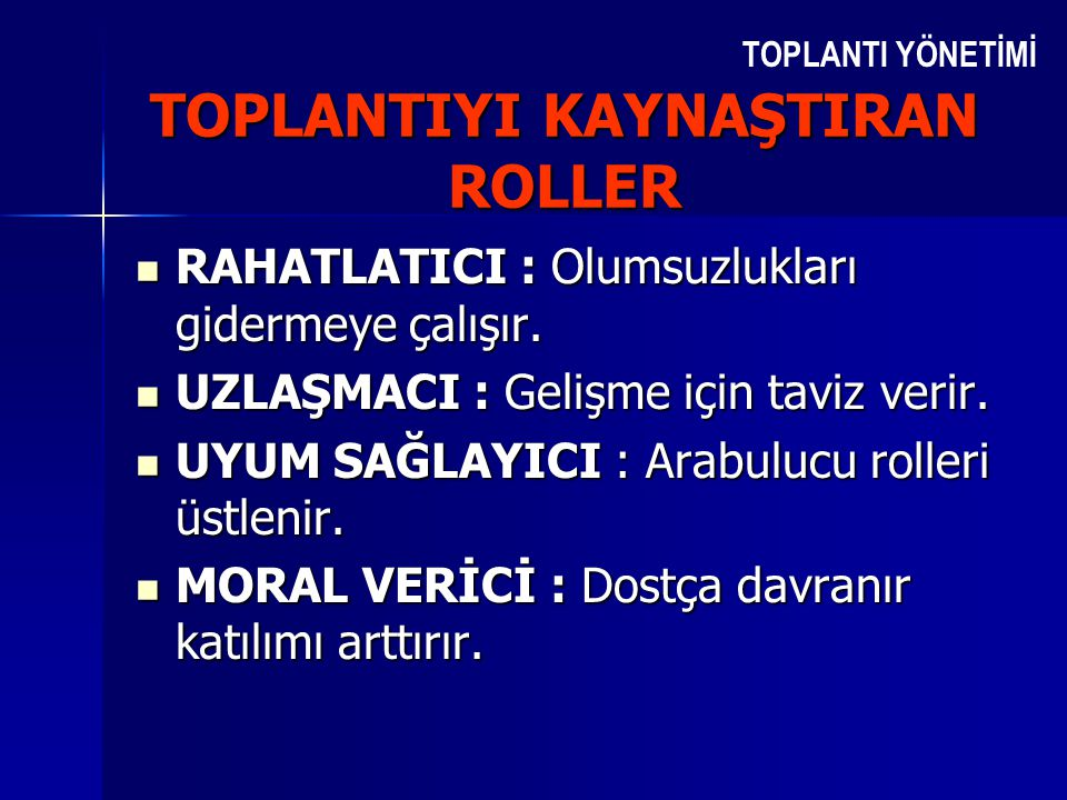 TOPLANTIYI KAYNAŞTIRAN ROLLER