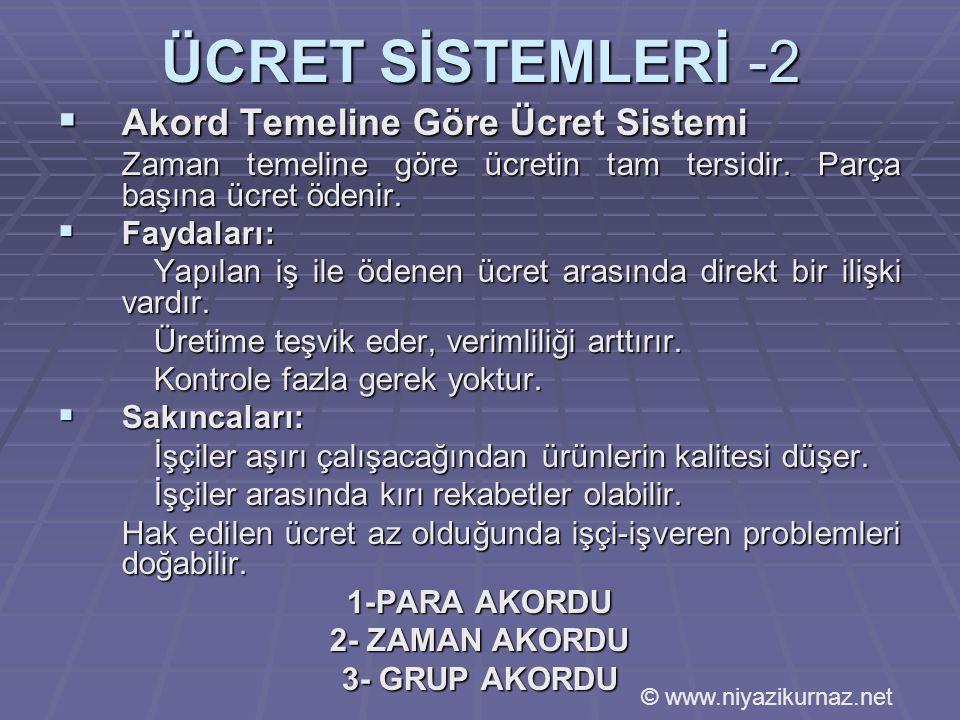 ÜCRET SİSTEMLERİ -2 Akord Temeline Göre Ücret Sistemi
