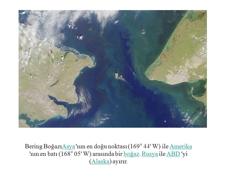 Bering BoğazıAsya nın en doğu noktası (169° 44 W) ile Amerika nın en batı (168° 05 W) arasında bir boğaz.